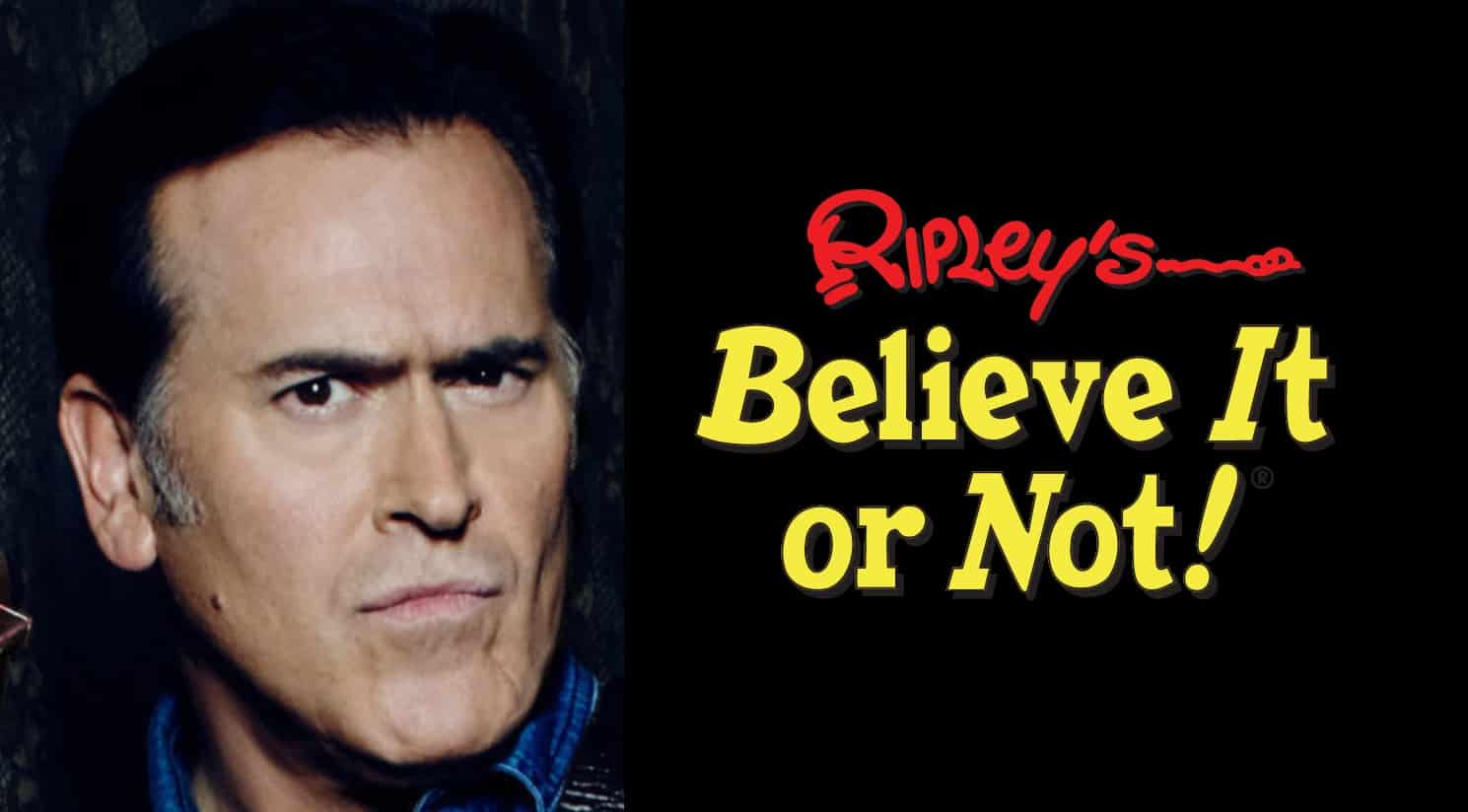 Ripley's Believe It or Not Bruce Campbell